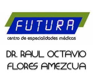 DR. RAUL OCTAVIO FLORES AMEZCUA